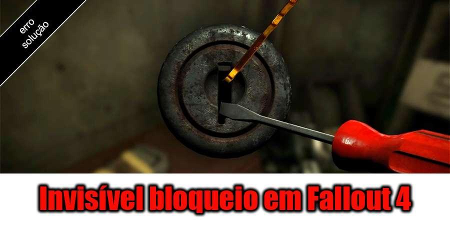 Invisível bloqueio em Fallout 4 - a solução