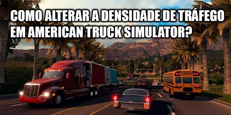 Como aumentar o tráfego em American Truck Simulator