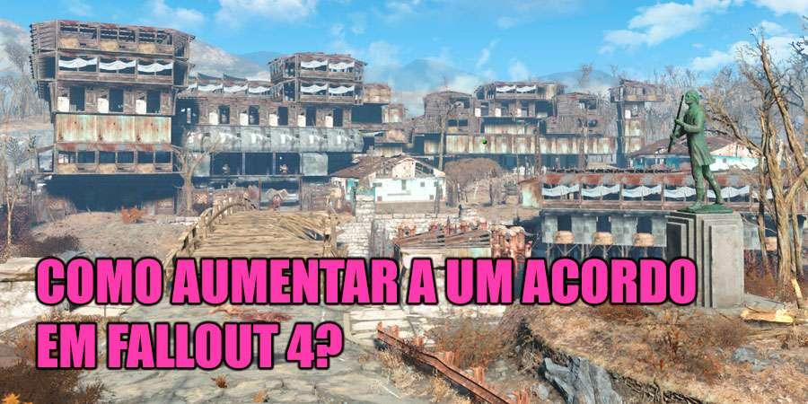 Como aumentar a um acordo em Fallout 4